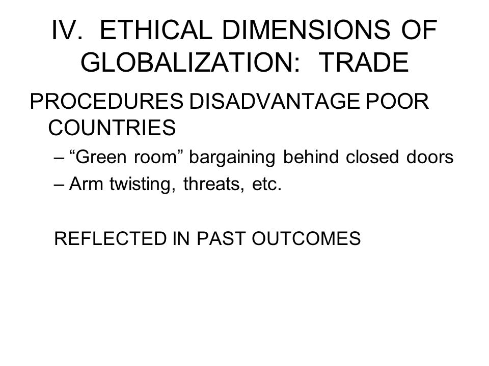 IV. ETHICAL DIMENSIONS OF GLOBALIZATION: TRADE