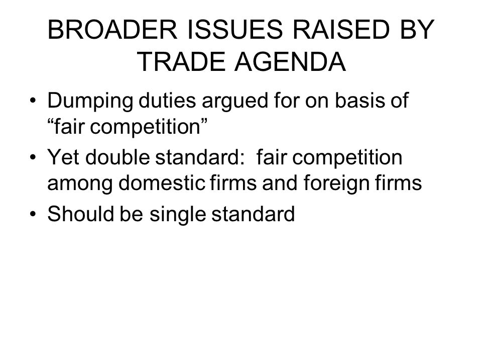 BROADER ISSUES RAISED BY TRADE AGENDA