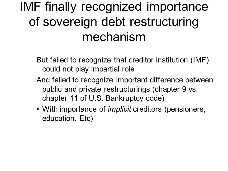 IMF finally recognized importance of sovereign debt restructuring mechanism