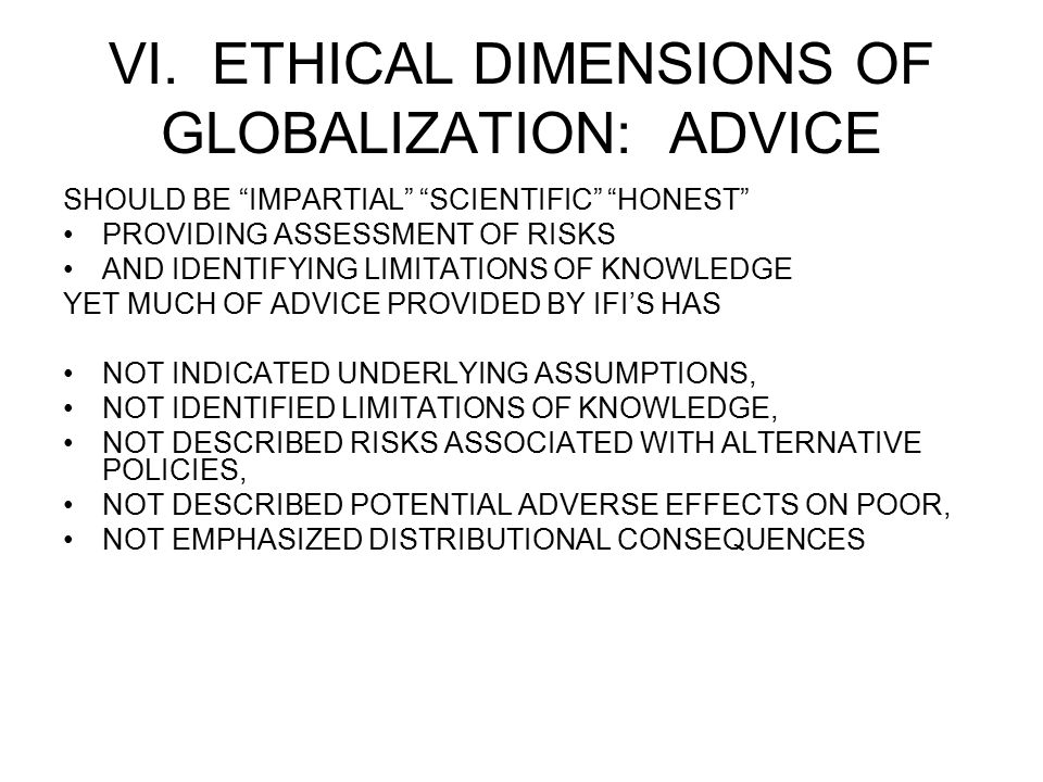 VI. ETHICAL DIMENSIONS OF GLOBALIZATION: ADVICE