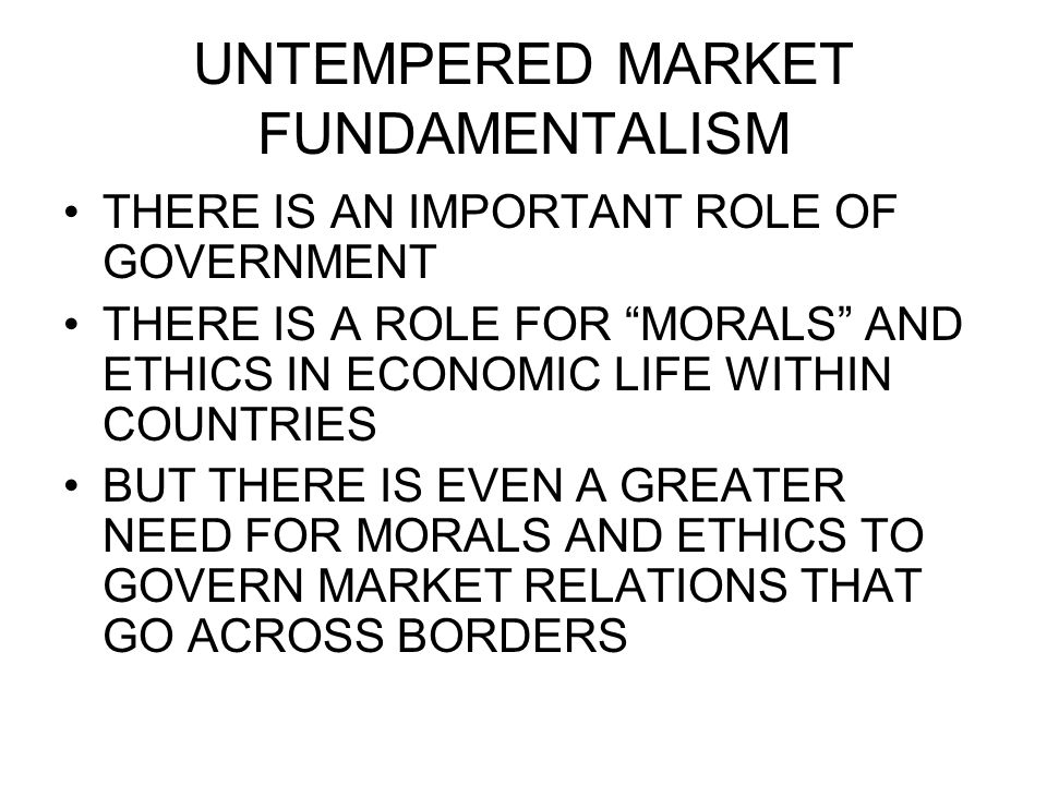 UNTEMPERED MARKET FUNDAMENTALISM
