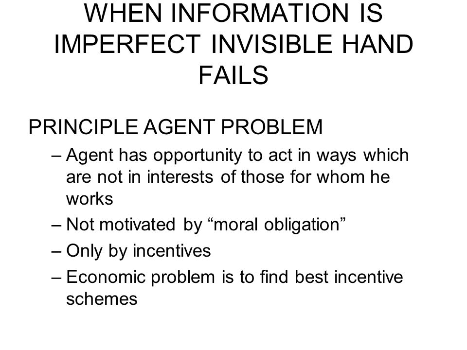 WHEN INFORMATION IS IMPERFECT INVISIBLE HAND FAILS