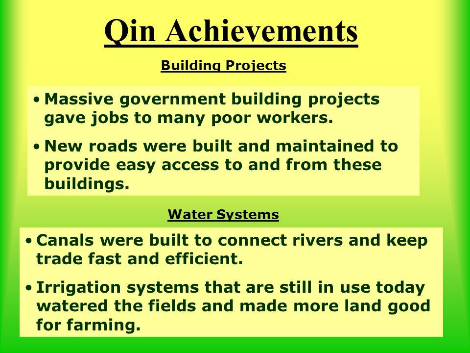 Qin Achievements Building Projects. Massive government building projects gave jobs to many poor workers.