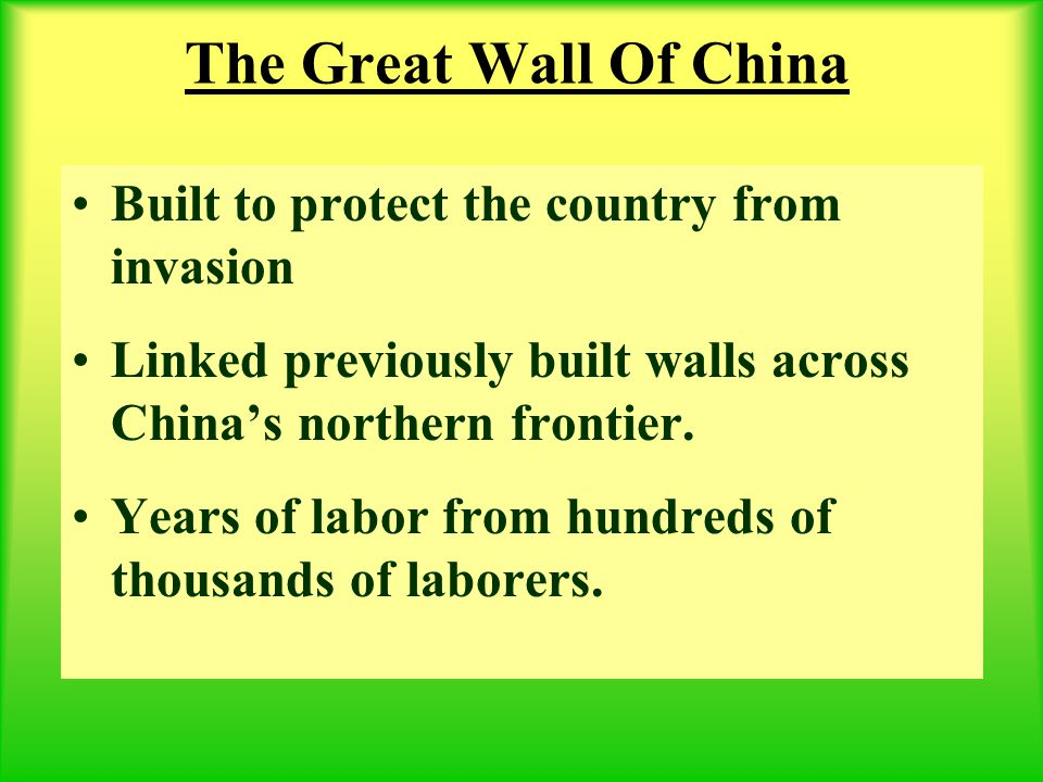 The Great Wall Of China Built to protect the country from invasion