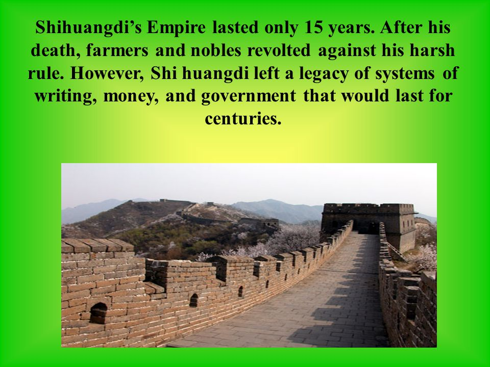 Shihuangdi's Empire lasted only 15 years