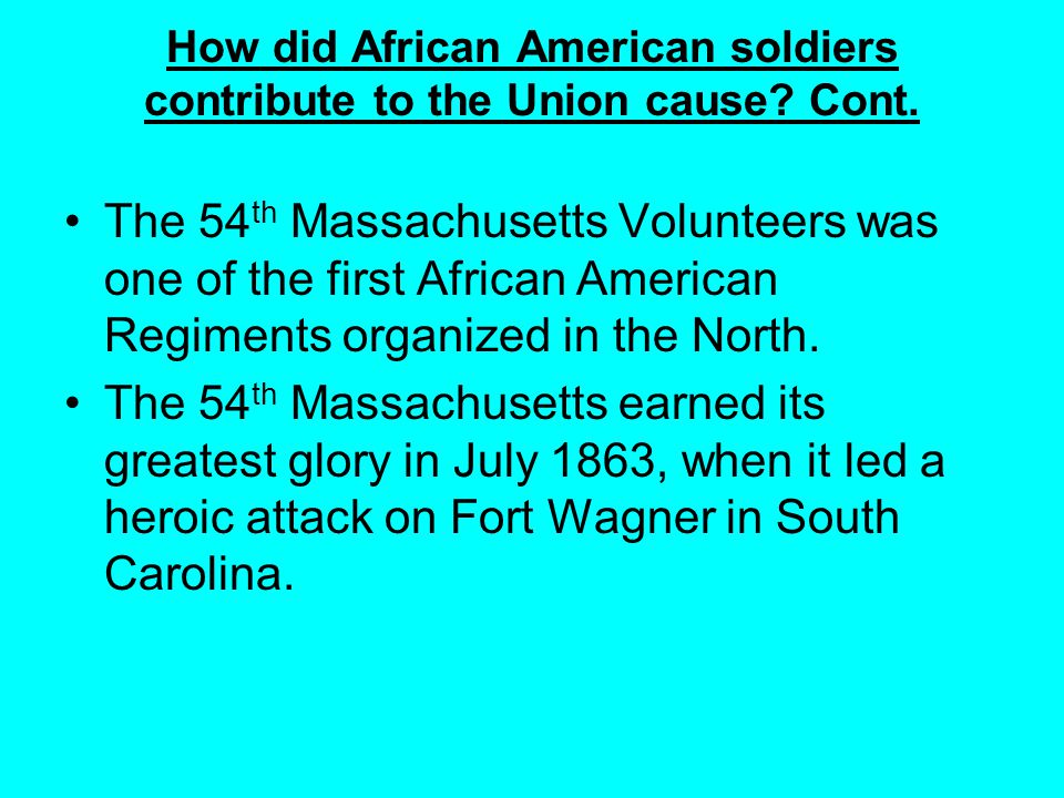 How did African American soldiers contribute to the Union cause Cont.