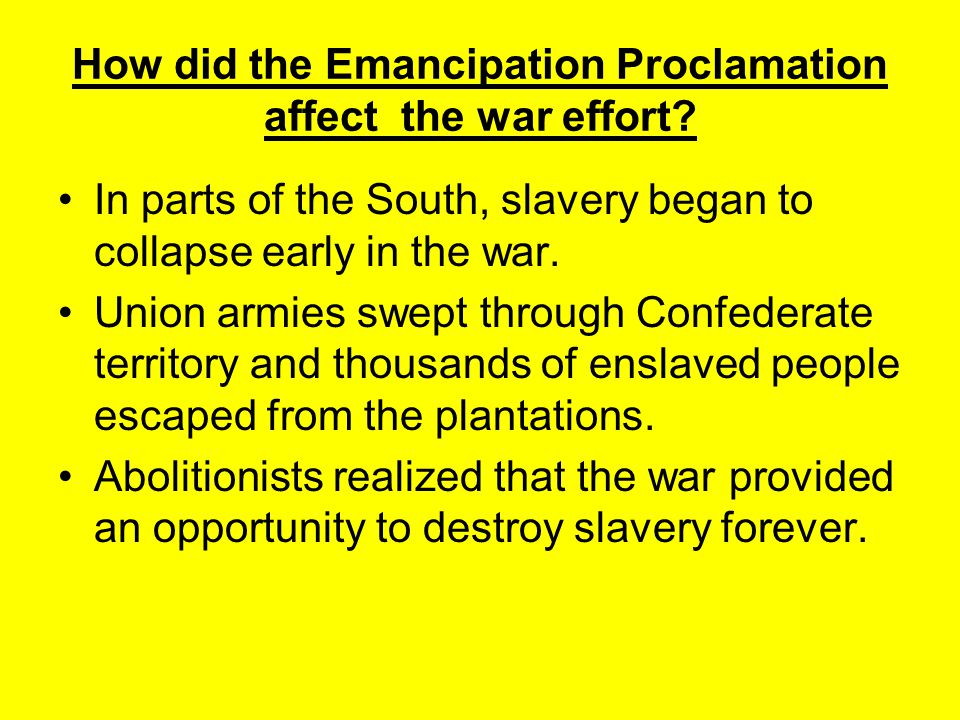 How did the Emancipation Proclamation affect the war effort