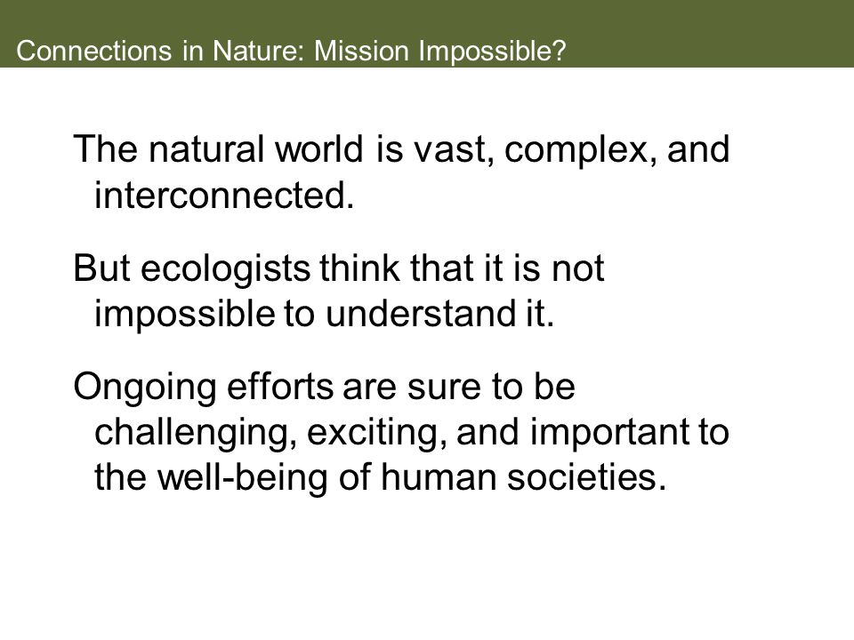 Connections in Nature: Mission Impossible
