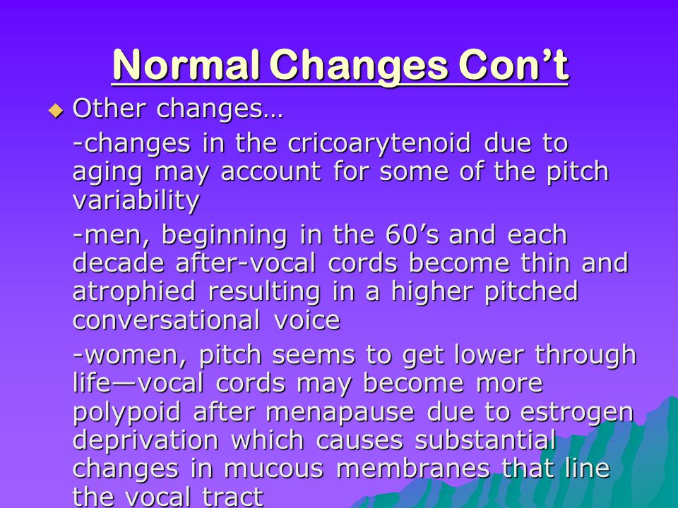 Normal Changes Con't Other changes…