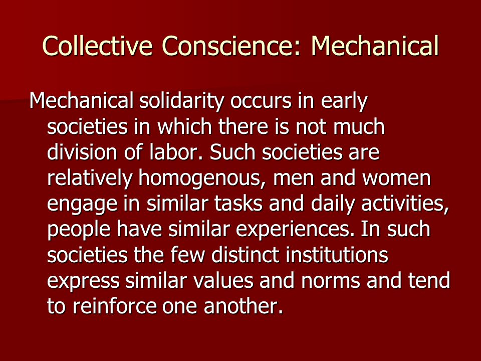 Collective Conscience: Mechanical