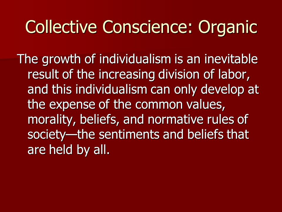 Collective Conscience: Organic