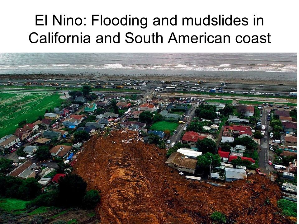 El Nino: Flooding and mudslides in California and South American coast