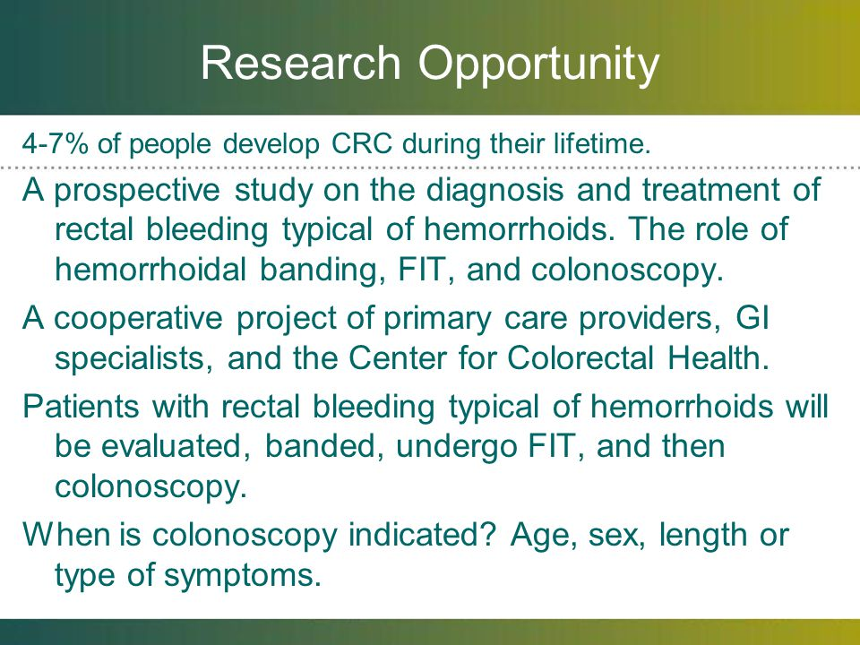 Research Opportunity 4-7% of people develop CRC during their lifetime.