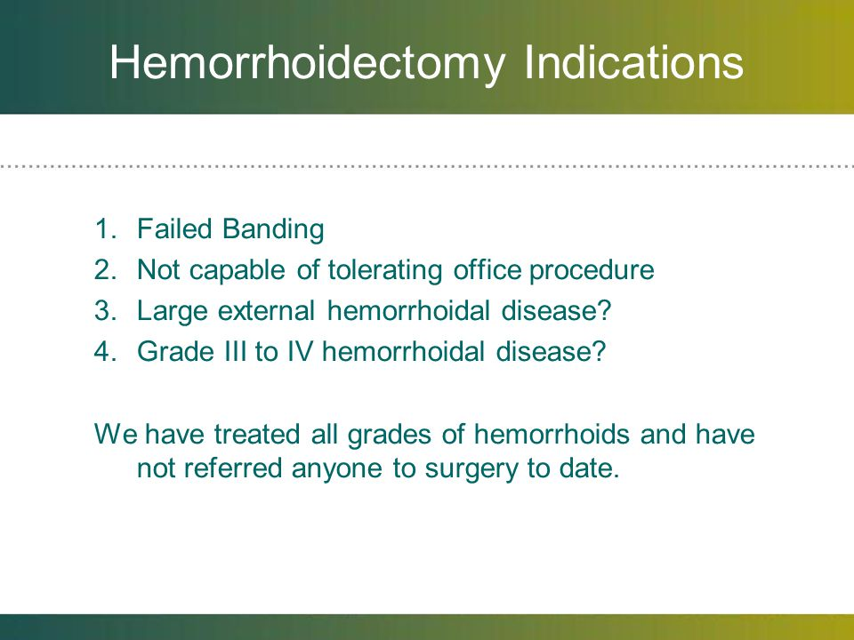 Hemorrhoidectomy Indications