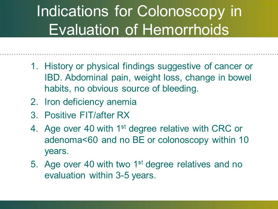 Indications for Colonoscopy in Evaluation of Hemorrhoids