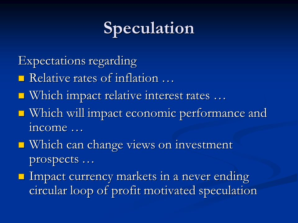 Speculation Expectations regarding Relative rates of inflation …