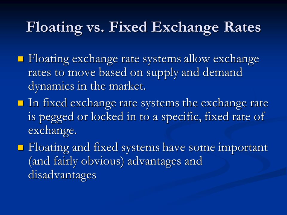 Floating vs. Fixed Exchange Rates