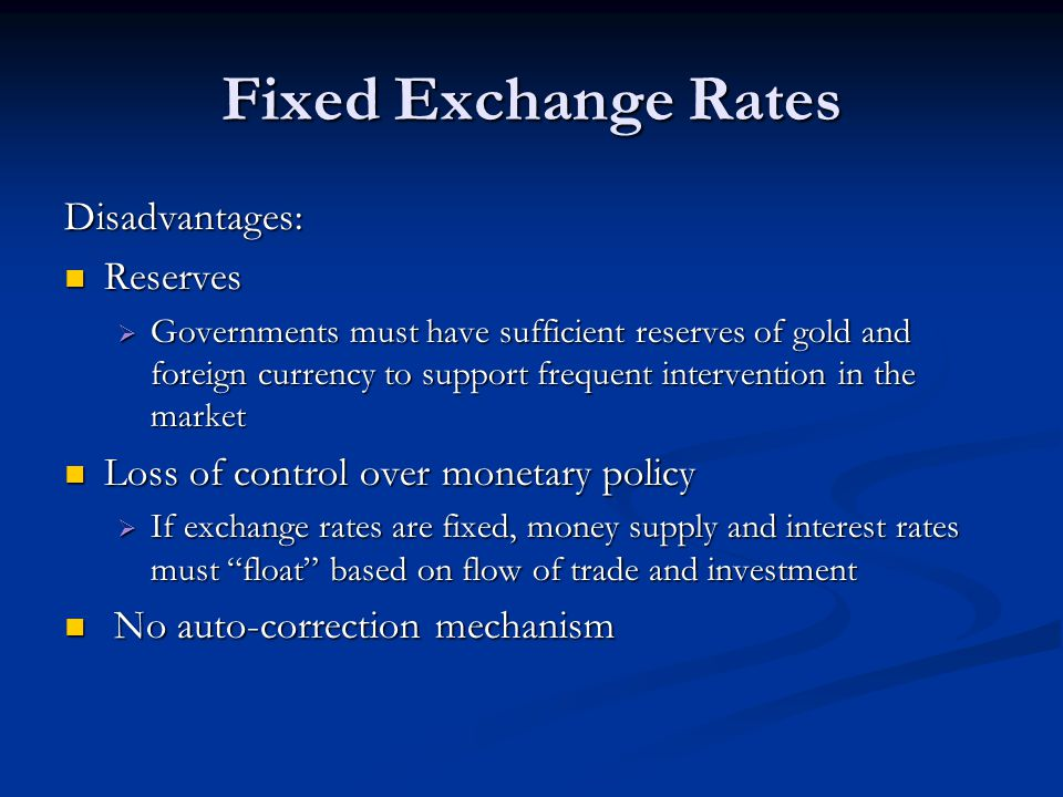 Fixed Exchange Rates Disadvantages: Reserves