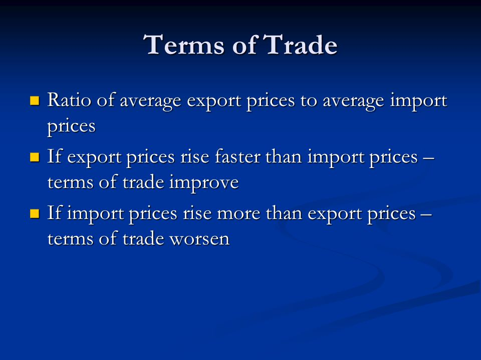 Terms of Trade Ratio of average export prices to average import prices