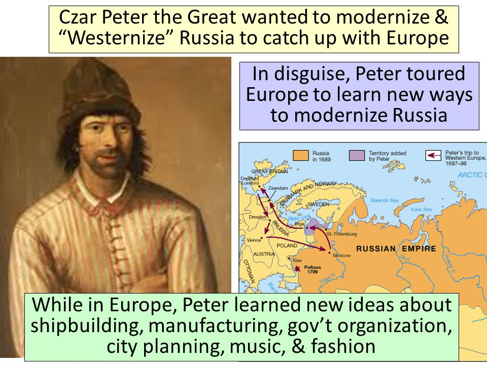 In disguise, Peter toured Europe to learn new ways to modernize Russia