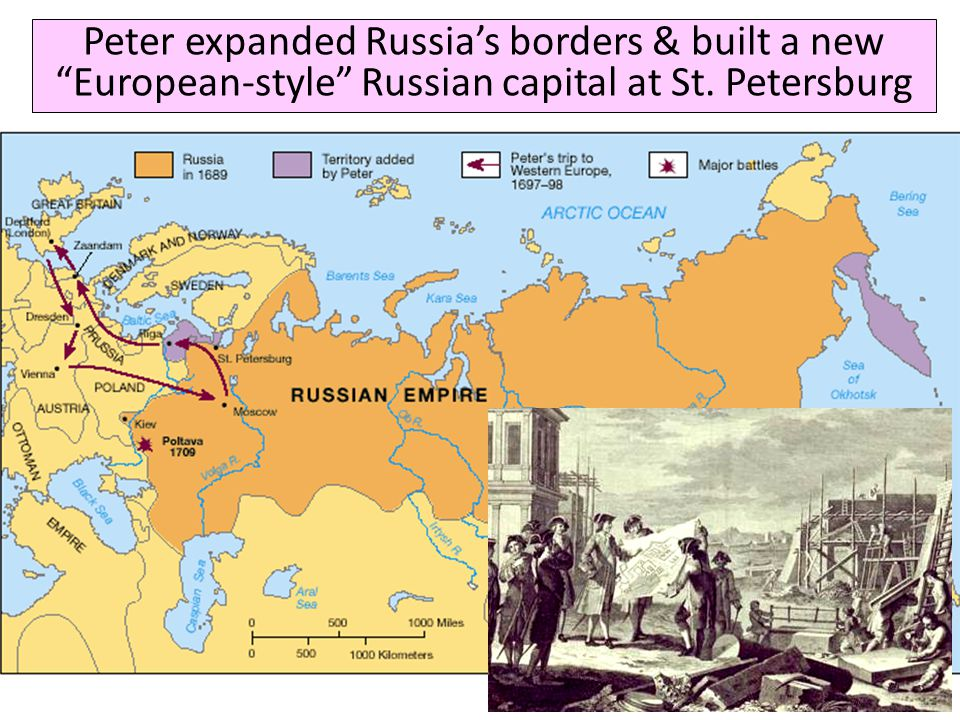 Peter expanded Russia's borders & built a new European-style Russian capital at St. Petersburg