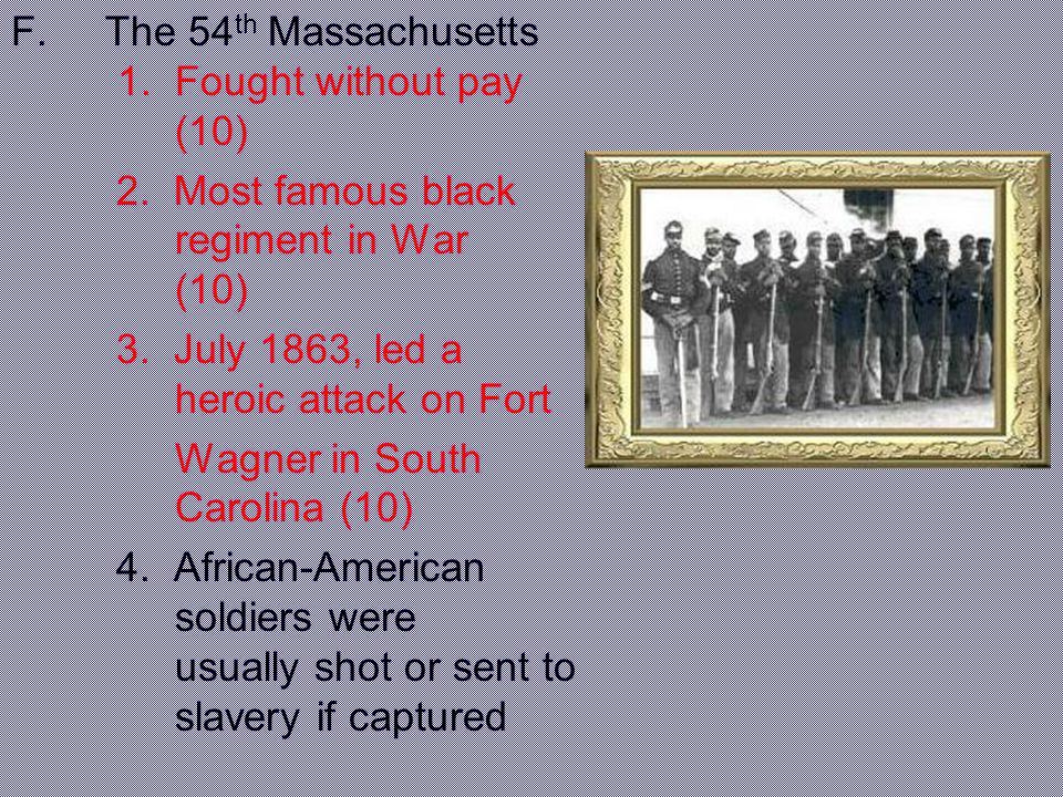 F. The 54th Massachusetts 1. Fought without pay (10)