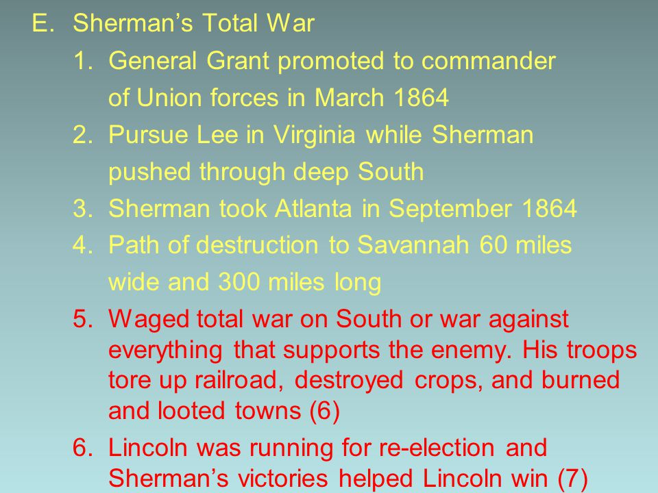 E. Sherman's Total War 1. General Grant promoted to commander