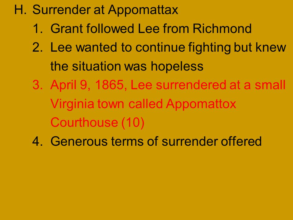H. Surrender at Appomattax