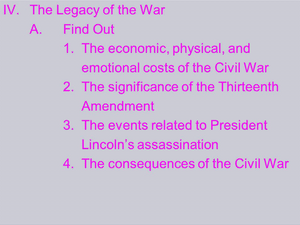 The Legacy of the War A. Find Out. 1. The economic, physical, and. emotional costs of the Civil War.