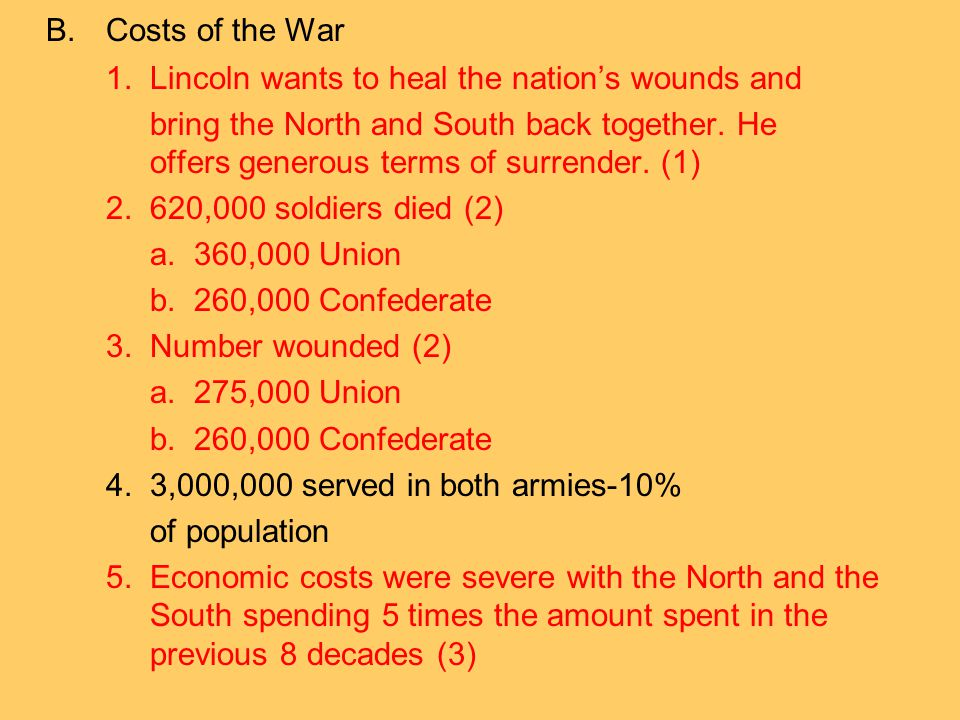 B. Costs of the War 1. Lincoln wants to heal the nation's wounds and