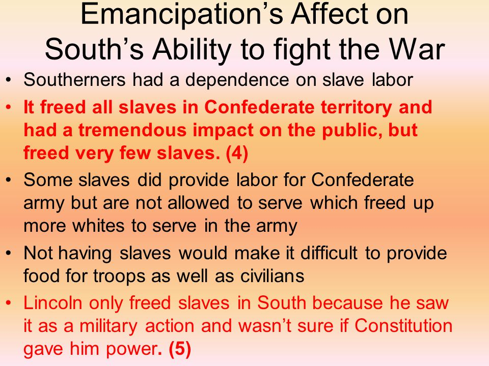 Emancipation's Affect on South's Ability to fight the War