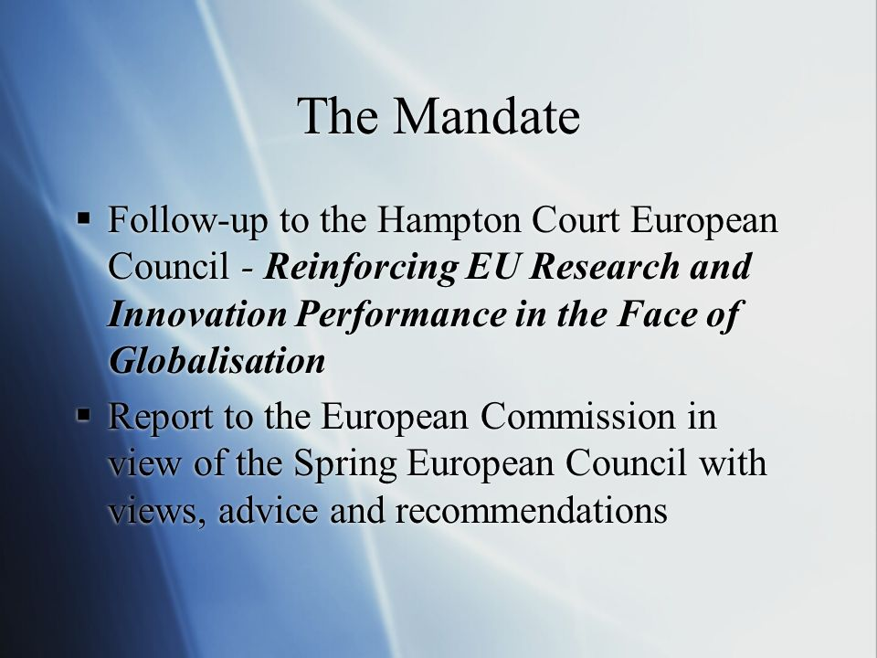The Mandate Follow-up to the Hampton Court European Council - Reinforcing EU Research and Innovation Performance in the Face of Globalisation.