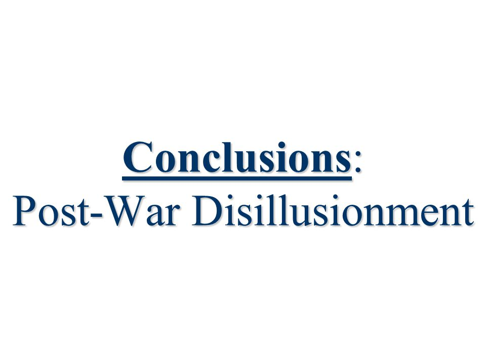 Conclusions: Post-War Disillusionment