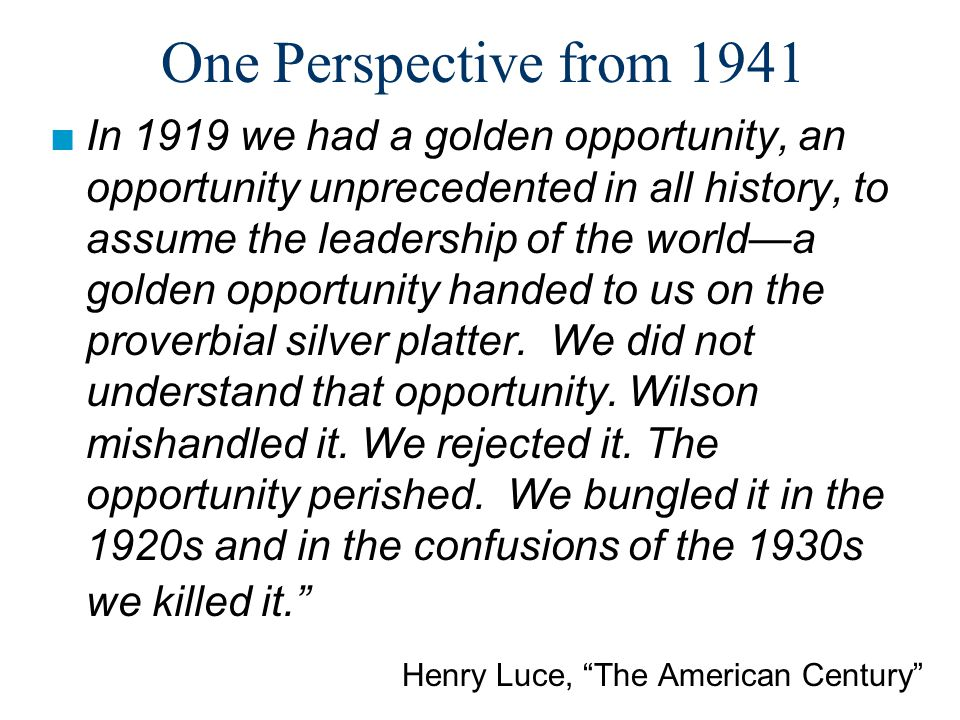 One Perspective from 1941 Henry Luce, The American Century