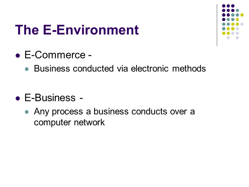 The E-Environment E-Commerce - E-Business -