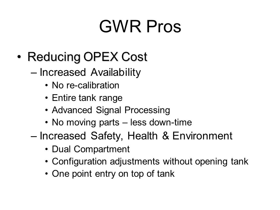 GWR Pros Reducing OPEX Cost Increased Availability