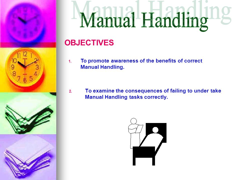 Manual Handling OBJECTIVES