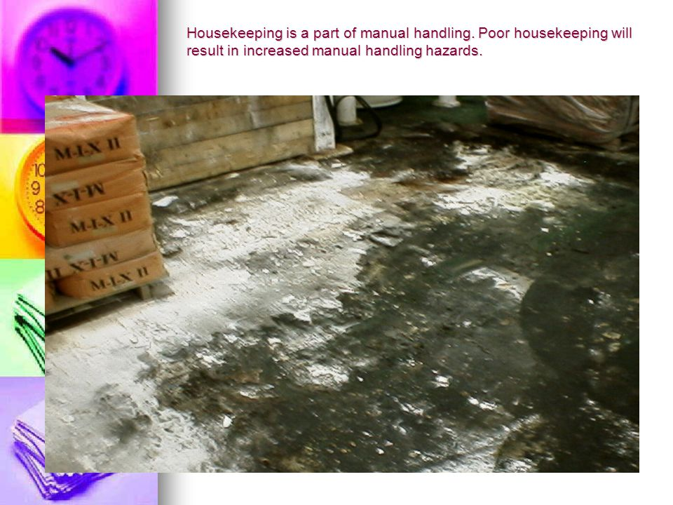 Housekeeping is a part of manual handling