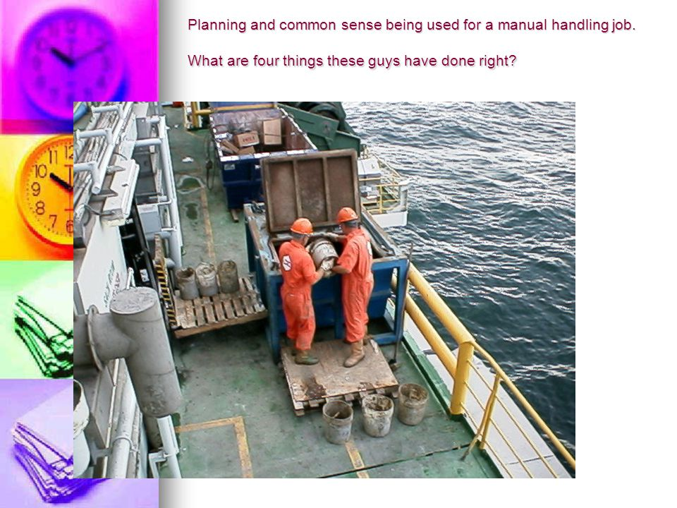 Planning and common sense being used for a manual handling job