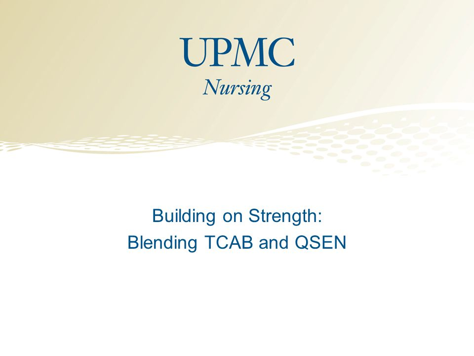 Building on Strength: Blending TCAB and QSEN