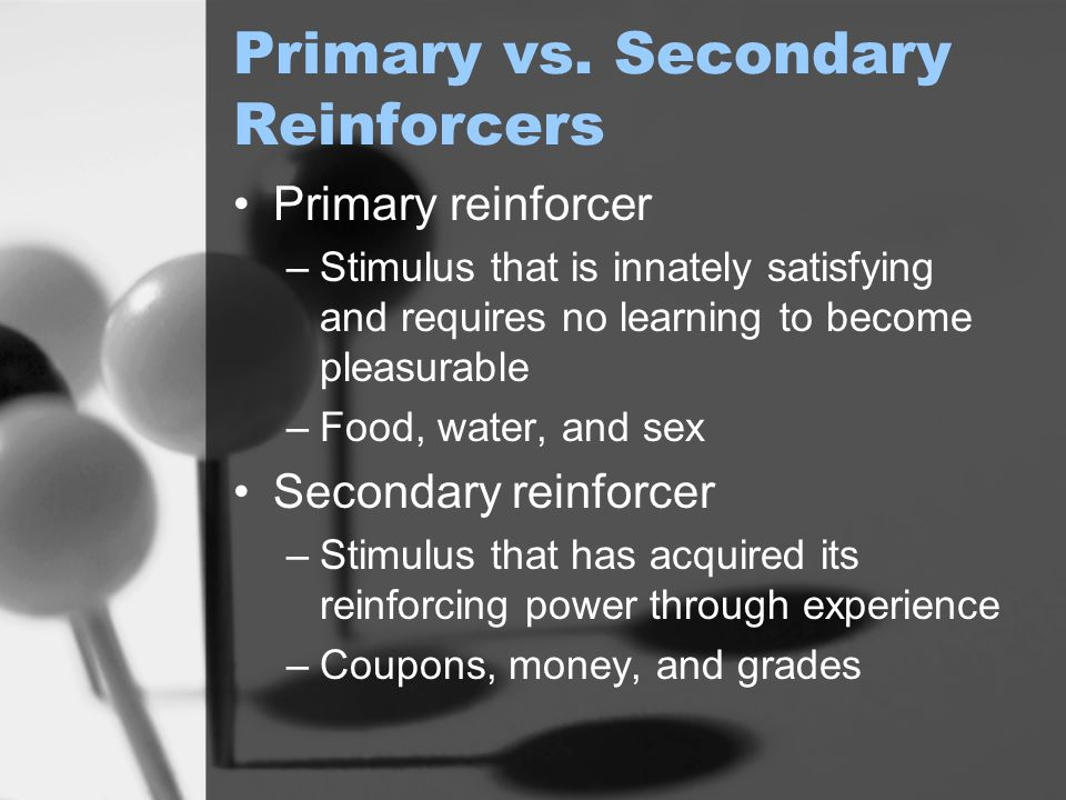 Primary vs. Secondary Reinforcers