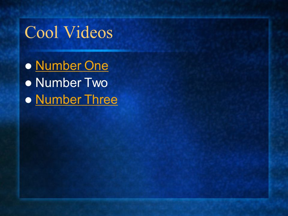 Cool Videos Number One Number Two Number Three