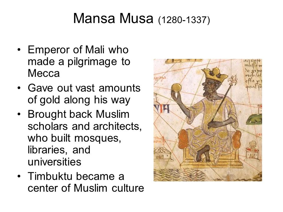Mansa Musa (1280-1337) Emperor of Mali who made a pilgrimage to Mecca
