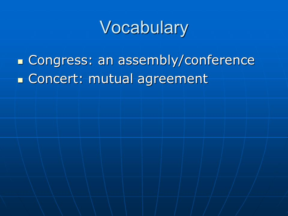 Vocabulary Congress: an assembly/conference Concert: mutual agreement
