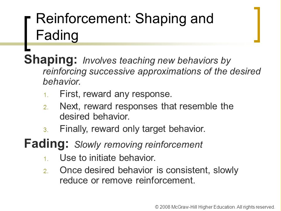 Reinforcement: Shaping and Fading