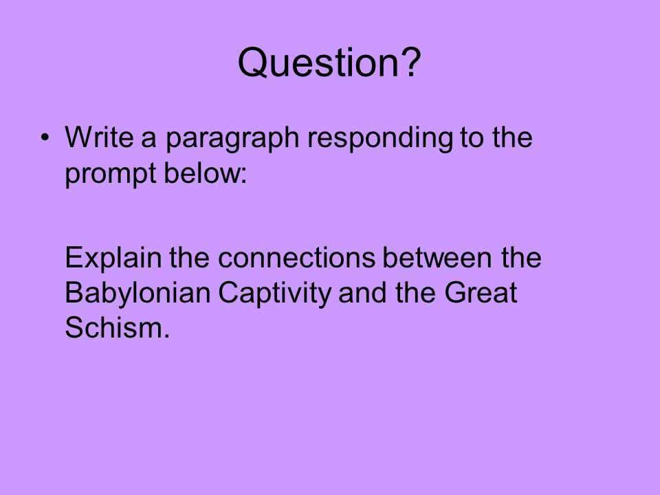 Question Write a paragraph responding to the prompt below: