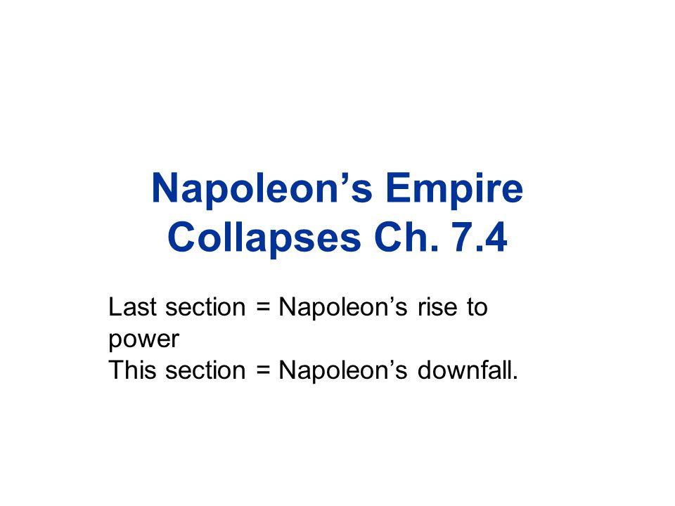 Napoleon's Empire Collapses Ch. 7.4