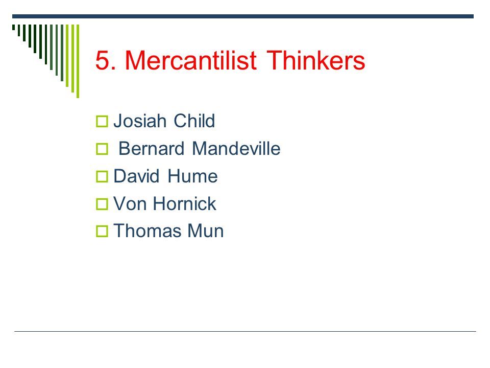 5. Mercantilist Thinkers