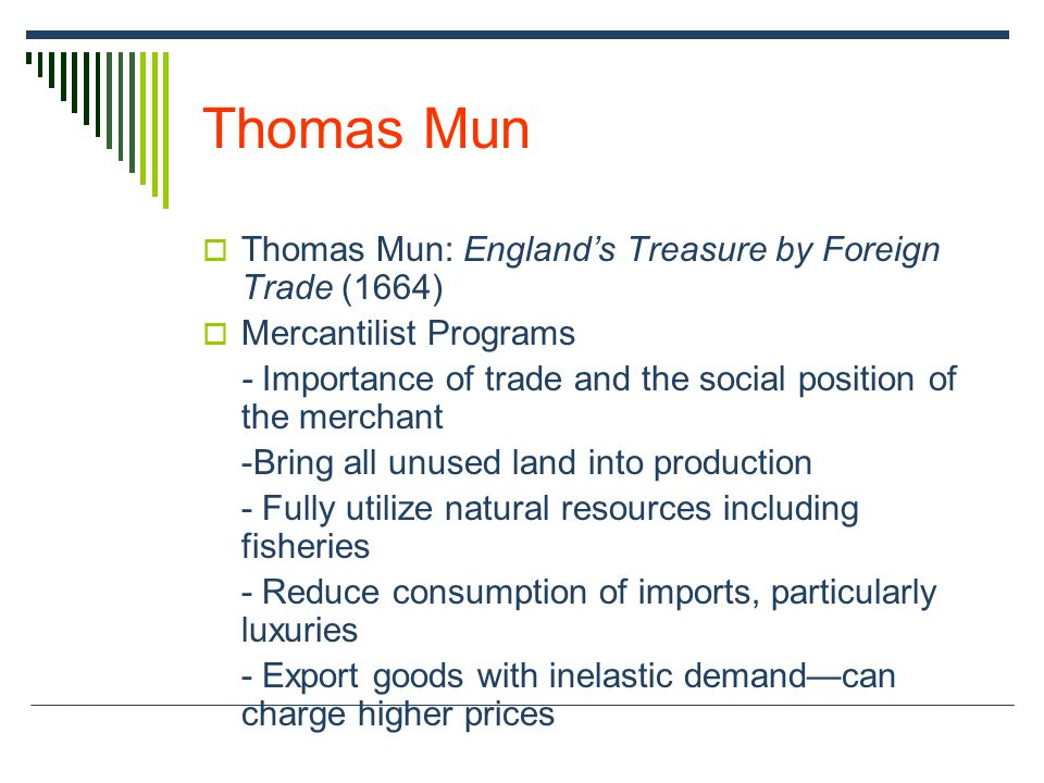 Thomas Mun Thomas Mun: England's Treasure by Foreign Trade (1664)