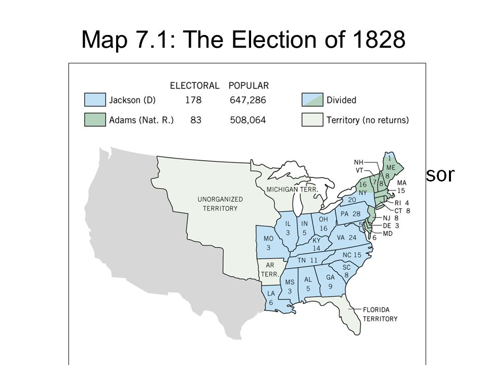 Map 7.1: The Election of 1828 Copyright © Houghton Mifflin Company. All rights reserved.